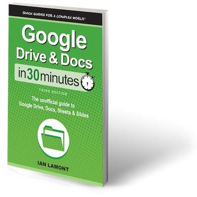 Google Drive & Docs In 30 Minutes, 3rd Edition